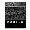 Rooted: Deeper, Stronger, More Like Jesus